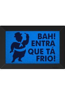 Tapete Capacho Bah Entra Que Ta Frio Azul Maritimo