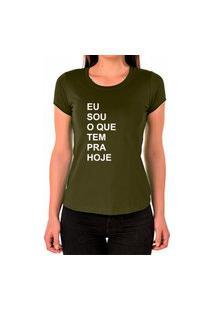 Camiseta Feminina Algodão O Que Tem Pra Hoje Dia A Dia Verde Militar