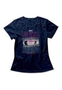 Camiseta Feminina Be Kind Rewind Azul Marinho