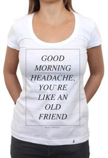 Good Morning Headache - Camiseta Clássica Feminina