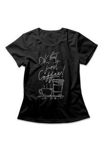 Camiseta Feminina First Coffee Preto