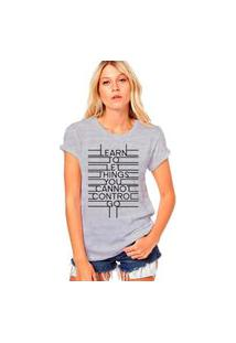 Camiseta Coolest Learn To Let Things You Cannot Control Cinza