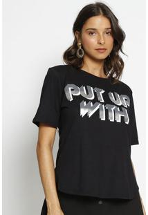 "Camiseta ""Put Up With"" - Preta & Prateada - Zincozinco"