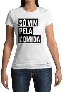Camiseta Hunter Bilhete Vim Só Pela Comida Branca