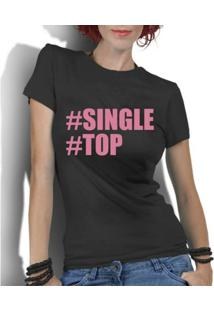 Camiseta Criativa Urbana Hashtag Single Top Nerd Geek - Feminino-Preto
