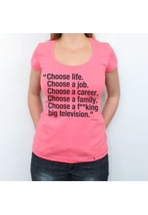 Choose Life - Camiseta Clássica Feminina