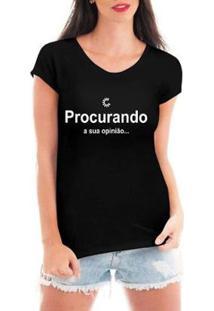 Camiseta Criativa Urbana Procurando Sua Opinião Feminina - Feminino-Preto