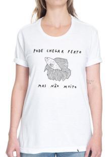 Pode Chegar Perto - Camiseta Basicona Unissex