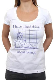 I Have Mixed Drinks - Camiseta Clássica Feminina
