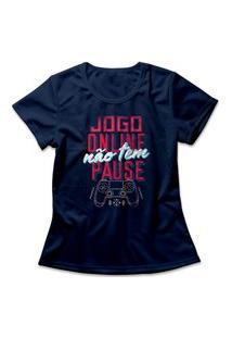 Camiseta Feminina Jogo Online Não Tem Pausa Azul Marinho