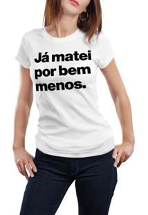Camiseta Hunter Já Matei Por Bem Menos Branca