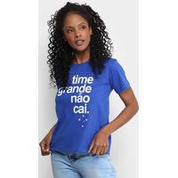 Camiseta Cruzeiro Time Grande Não Cai Feminina - Feminino 5a48ad469e5bc