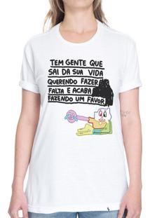 Tem Gente Que Sai Da Sua Vida - Camiseta Basicona Unissex