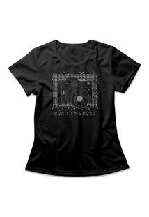 Camiseta Feminina Born To Shoot Preto