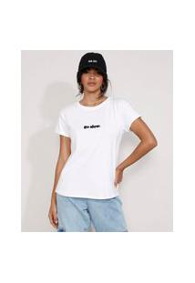 "Camiseta Feminina Manga Curta Go Slow"" Flocada Decote Redondo Branca"""