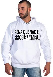 Casaco Canguru Moletom Meme Pena Que Não É Problema Meu Selten Branco