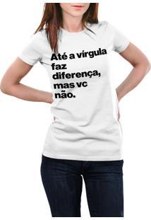 Camiseta Hunter Até A Virgula Faz Diferença Branca