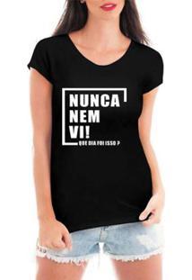 5537d18f6a Blusa Criativa Urbana Nunca Nem Vi T-Shirt Feminina - Feminino-Preto