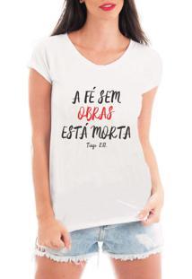 Camiseta Criativa Urbana Fé Sem Obras Branca - Tricae