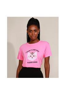 """T-Shirt Feminina Mindset Gato """"I Don'T Like You"""" Manga Curta Decote Redondo Rosa"""