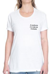 A Carência É A Mae Da Roubada - Camiseta Basicona Unissex