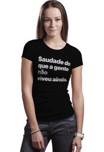 Camiseta Hunter Brisa Louca Saudade Do Que A Gente Não Viveu Ainda Njr Preta